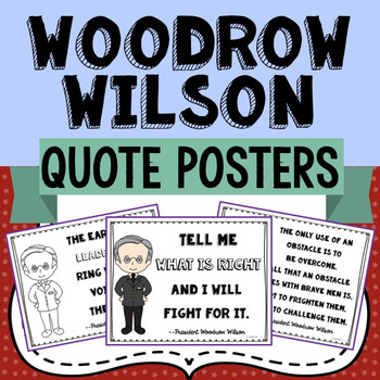 Woodrow Wilson Quote Posters, President's Day, Rewrite in My Own Words Activity