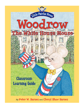 Woodrow, the White House Mouse Classroom Activity Guide