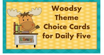 Woodsy Themed Choice Cards for Daily 5