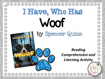 Woof by Spencer Quinn I Have Who Has Reading Comprehension and Listening