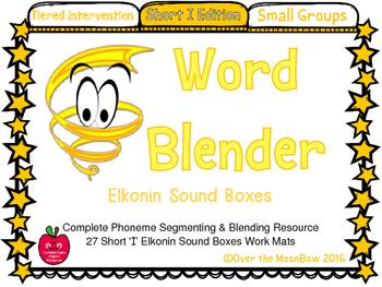 Word Blender Short I Edition Elkonin Sound Boxes Activity Pack