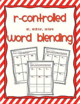 Word Blending - r controlled vowels ar, er/ir/ur, or/ore