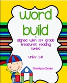 Word Build Aligned with 1st Grade Treasure Reading Series Units 1-6