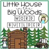 Little House in the Big Woods -- Word Builder
