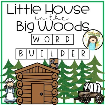 Word Builder - Little House in the Big Woods