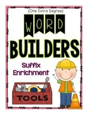 Word Builders: Suffix Enrichment