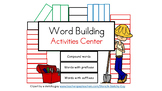 Word Building Activities Center:  Compounds, Prefixes, and Suffixes