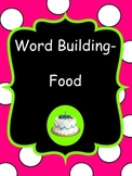 Word Building-Food- letter matching, two levels of instruc