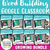 Word Work GROWING Bundle for Google Classroom Distance Learning