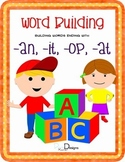Word Building-  Word Families -at, -it, -op, -an
