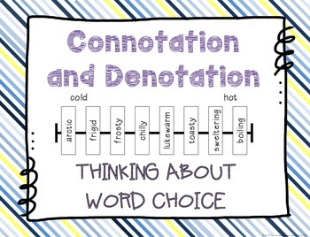 Connotation and Denotation: Thinking about Word Choice