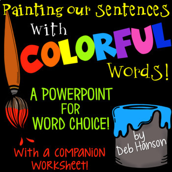 Word Choice PowerPoint- Use this PowerPoint to teach your students about the importance of choosing exact, interesting words in their writing!