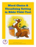 Word Choice & Visualizing Setting in Rikki-Tikki-Tavi