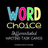 Word Choice Writing Task Cards {2 Sets of Differentiated T