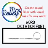Word Dictation Font   Orton-Gillingham Font   Visual Sound
