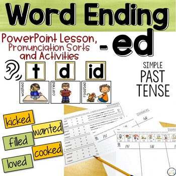 Word Ending -ED,  PowerPoint, Pronunciation Sorts and Activities