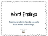 Word Endings- Separating Base Words and Endings