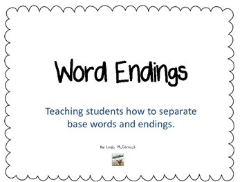 Word Endings- Separating Base Words and Endings
