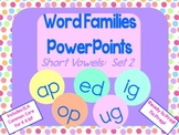 Word Families PowerPoints: Short Vowels set 2 for K or 1st