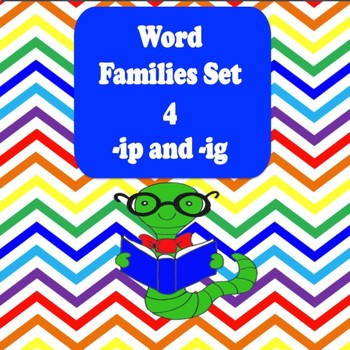Word Families Set 4 -ip and -ig