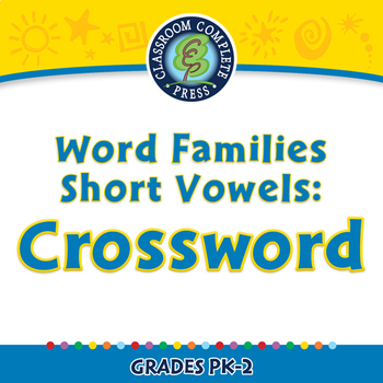 Word Families Short Vowels: Crossword - NOTEBOOK Gr. PK-2
