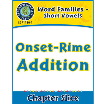 Word Families - Short Vowels: Onset-Rime Addition Gr. K-1