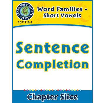 Word Families - Short Vowels: Sentence Completion Gr. K-1