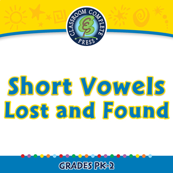 Word Families Short Vowels: Short Vowels Lost and Found - NOTEBOOK Gr. PK-2
