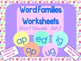Word Families Worksheets: Short Vowels set 2 for K or 1st Ready for Use No Prep!