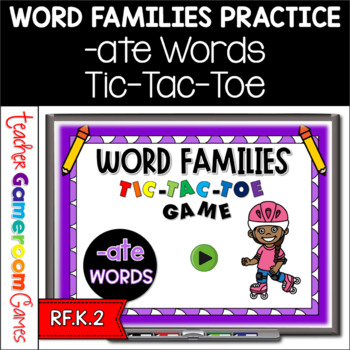 Word Families -ate Words Tic-Tac-Toe Powerpoint Game