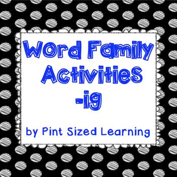 Word Family Activities -ig