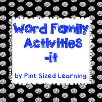 Word Family Activities -it