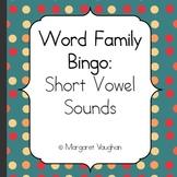 Word Family Bingo: Short Vowel Sounds