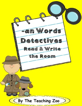 Word Family Center {-an words} Detectives Read & Write the Room