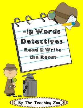 Word Family Center {-ip words} Detectives Read & Write the Room