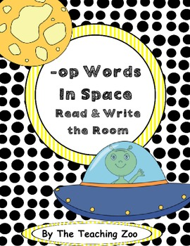 Word Family Center {-op words} in Space Read & Write the Room