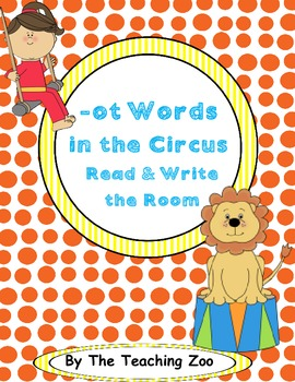 Word Family Center {-ot words} in the Circus Read & Write the Room
