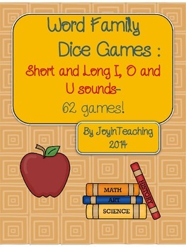 Word Family Dice Games : Short and Long I, O, and U sounds-62 games!