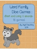 Word Family Dice Games: Short and Long U Sound and Spelling- 18 Games