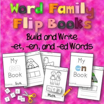 Word Family Flip Books - Build and Write {-et, -en, -ed}