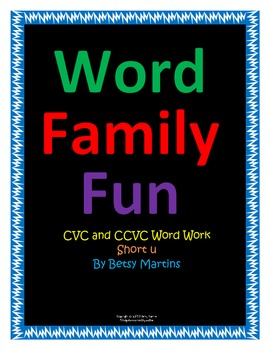 CVC and CCVC Word Family Fun Short u