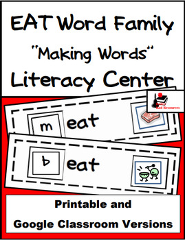 Word Family Making Words Literacy Center - EAT Family