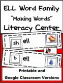 Word Family Making Words Literacy Center - ELL Family