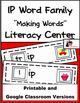 Word Family Making Words Literacy Center - IP Family