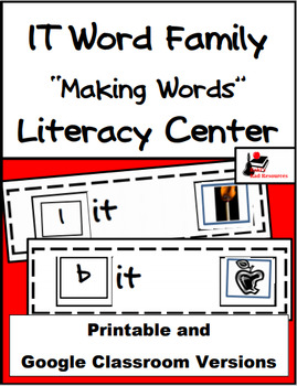 Word Family Making Words Literacy Center - IT Family