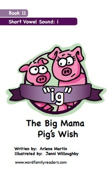 Word Family Readers Book #11 The Big Mama Pig's Wish