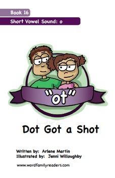 Word Family Readers Book #16 Dot Got a Shot