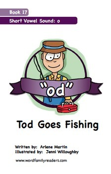 Word Family Readers Book #17 Tod Goes Fishing