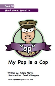 Word Family Readers Book #18 My Pop is a Cop
