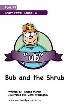 Word Family Readers Book #21 Bub and the Shrub